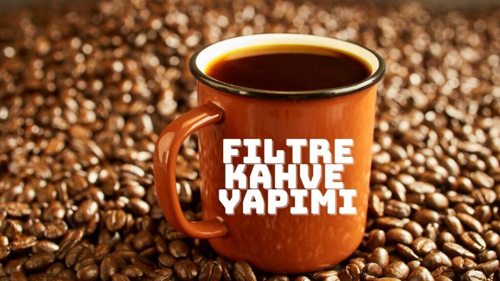 filtre kahve yapimi